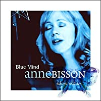 Blue Mind [Deluxe Edition] by Anne Bisson (2013-11-19)
