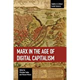 Marx in the Age of Digital Capitalism: Studies in Critical Social Science Volume 80