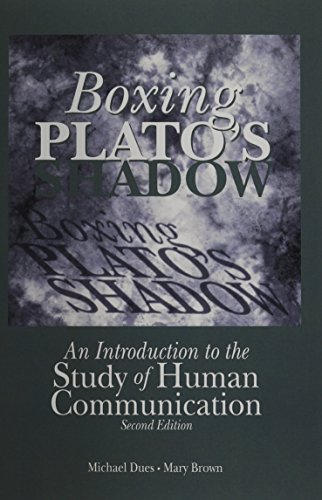 Download LSC CPSU (UNIV OF ARIZONA) Boxing Plato's Shadow:   An Introduction to the Study of Human Communication 0072508612