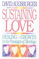 Sustaining Love: Healing & Growth in the Passages of Marriage