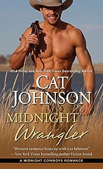 Midnight Wrangler (Midnight Cowboys Book 2) by [Johnson, Cat]