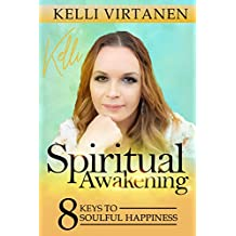Spiritual Awakening    8 Keys to Soulful Happiness