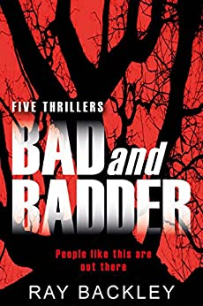 Bad and Badder by [Backley, Ray]