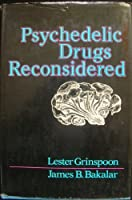 Psychedelic Drugs Reconsider