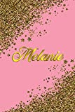 Melanie: Personal Name Blank Lined Notebook Pink &Gold Stars Confetti Glitter for Writing Journal or Diary Women &girls Gift for Birthday or Valentine's Day 110 Pages Size 6x9 Elegant Matte Finish