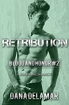Retribution: A Mafia Romance (Blood and Honor, #2) by [Delamar, Dana]