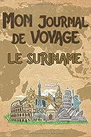 Mon Journal de Voyage le Suriname: 6x9 Carnet de voyage I Journal de voyage avec instructions, Checklists et Bucketlists, cadeau parfait pour votre séjour au Suriname et pour chaque voyageur.