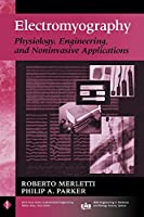 Electromyography: Physiology, Engineering, and Non-Invasive Applications (IEEE Press Series on Biomedical Engineering)