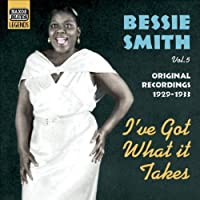 Vol. 2-I've Got What It Takes by Bessie Smith (2006-10-26)