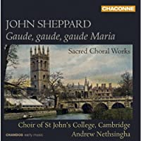 Sheppard: Sacred Choral Works [Andrew Nethsingha] [Chandos: CHSA 0401] by Choir of St Johns College Cambridge (2013-11-07)