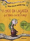 O Caso da Lagarta que Tomou Chá de Sumiço (Português)