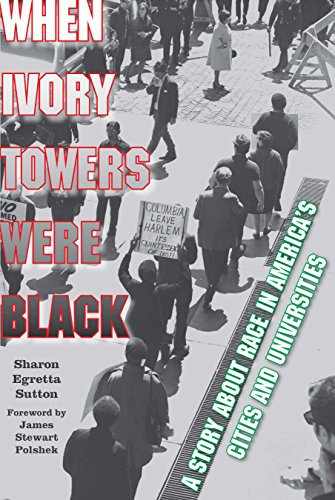 Download When Ivory Towers Were Black: A Story about Race in America's Cities and Universities 0823276120