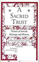 A Sacred Trust: Stories of Jewish Heritage & History (Jewish Cultural Literacy Series)