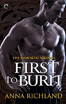 First to Burn (Immortal Vikings Book 1) by [Richland, Anna]