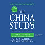 The China Study: The Most Comprehensive Study of Nutrition Ever Conducted: Startling Implications for Diet, Weight Loss, and Long-Term Health