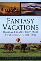 Fantasy Vacations: Journeys Beyond Your Imagination [並行輸入品]