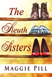 The Sleuth Sisters (The Sleuth Sisters Mystery Book 1) (English Edition)
