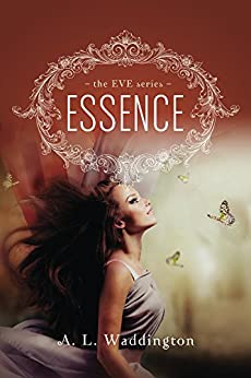 Essence (The EVE Series Book 1) by [Waddington, A. L.]