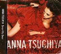 Taste My Beat by ANNA TSUCHIYA (2005-10-18)