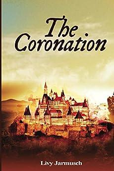 The Coronation (The Tales of Tarsurella Book 1) by [Jarmusch, Olivia]