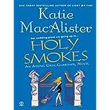 "Holy Smokes: An Aisling Grey, Guardian, Novel (""Aisling Grey, Guardian, Novel"" Book 4)"