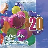Le Livre d'Or de mon anniversaire - mes 20 ans: Livre cadeau anniversaire 20 ans | homme, femme mari frère soeur meilleur amie meilleur ami(e) copain copine | ligné 101 pages | 20,96x20,96cm broché | design fantaisie ballon ciel bleu rose rouge