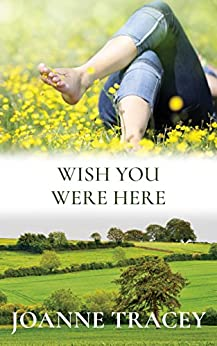 Wish You Were Here by [Tracey, Joanne]