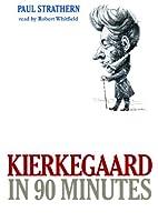 Kierkegaard in 90 Minutes: Library Edition