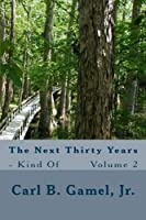 The Next Thirty Years: Kind of