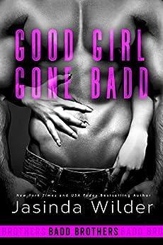 Good Girl Gone Badd (The Badd Brothers Book 4) by [Wilder, Jasinda]