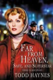 Far From Heaven, Safe, and Superstar: The Karen Carpenter Story: Three Screenplays