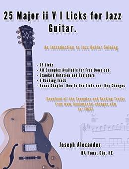 [Alexander, Joseph]の25 Major ii V I Licks for Jazz Guitar. (25 Guitar Licks for...) (English Edition)