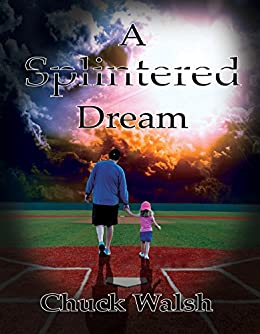 [Walsh, Chuck]のA Splintered Dream (English Edition)