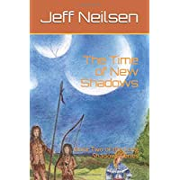 The Time of New Shadows: Book Two of the Long Shadows Series