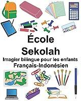 Français-Indonésien École/Sekolah Imagier Bilingue Pour Les Enfants