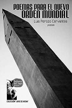 Poemas para el nuevo orden mundial (Spanish Edition) by [Perozo Cervantes, Luis]