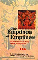 The Emptiness of Emptiness: An Introduction to Early Indian Madhyamika