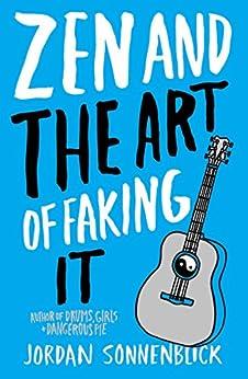 Zen and the Art of Faking It by [Sonnenblick, Jordan]