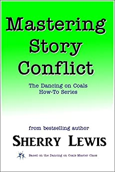 Mastering Story Conflict (The Dancing on Coals How-To Series Book 2) by [Lewis, Sherry]