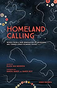 Homeland Calling: Words from a New Generation of Aboriginal and Torres Strait Islander Voices