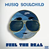 Feel The Real [Explicit]