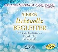 Sieben lichtvolle Begleiter: Spirituelle Meditationen fuer jeden Tag deiner Woche