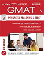 Integrated Reasoning and Essay Strategy Guide, 6th Edition (Manhattan Prep GMAT Strategy Guides)