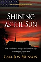 Shining as the Sun: Book 2 of to Sing God's Praise: A Journey in Three Parts (To Sing God's Praise: A Journey in Three Parts-)