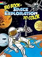 Big Book of Space Exploration to Color (Dover History Coloring Book)