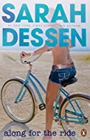 Along for the Ride by Sarah Dessen(2010-01-01)