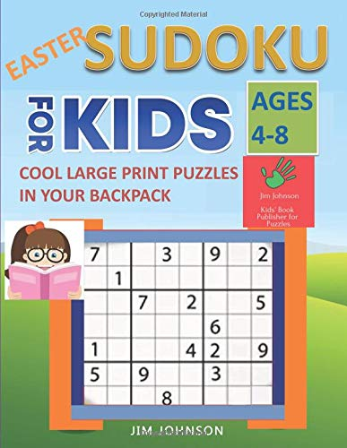 EASTER SUDOKU FOR KIDS AGES 4-8 - Cool Large Print Puzzles in your BACKPACK (SUDOKU BOOKS FOR KIDS AND ADULTS)