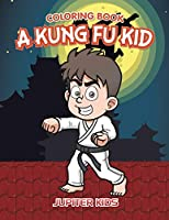 A Kung Fu Kid Coloring Book