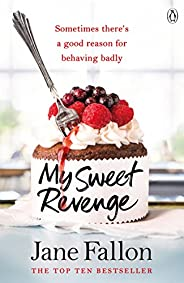 My Sweet Revenge: The deliciously fun and totally irresistible story of one woman's quest to get even