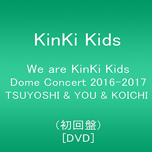 We are KinKi Kids Dome Concert 2016-2017 T...[DVD]